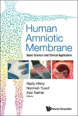 Human Amniotic Membrane: Basic Science And Clinical Application