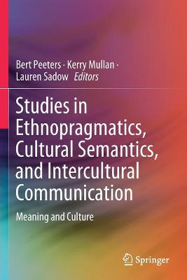 Studies in Ethnopragmatics, Cultural Semantics, and Intercultural Communication: Meaning and Culture