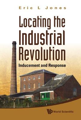 Locating The Industrial Revolution: Inducement And Response