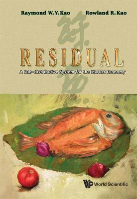 Residual: A Sub-distributive System For The Market Economy