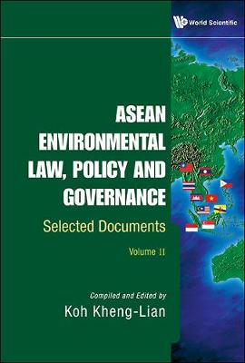 Asean Environmental Law, Policy And Governance: Selected Documents (Volume Ii)