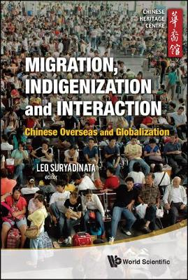 Migration, Indigenization And Interaction: Chinese Overseas And Globalization
