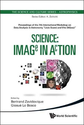 """Science: Image In Action - Proceedings Of The 7th International Workshop On Data Analysis In Astronomy """"Livio Scarsi And Vito Digesu"""""""
