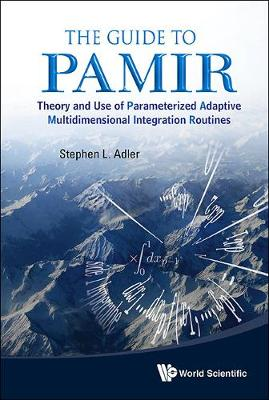 Guide To Pamir, The: Theory And Use Of Parameterized Adaptive Multidimensional Integration Routines