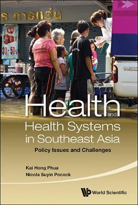 Health And Health Systems In Southeast Asia: Policy Issues And Challenges