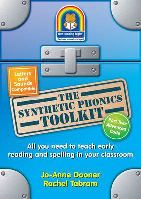 The Synthetic Phonics Toolkit: All You Need to Teach Early Reading in Your Classroom: Pt. 2: Advanced Code
