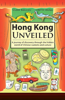 Hong Kong Unveiled: A Journey of Discovery Through the Hidden World of Chinese Customs & Sayings