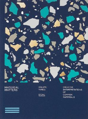 Material Matters 03: Stone: Creative interpretations of common materials