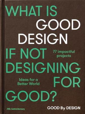 Good by Design: Ideas for a better world