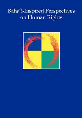 Baha'i-Inspired Perspectives on Human Rights