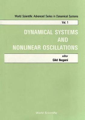 Dynamical Systems and the Nonlinear Oscillations: Symposium Proceedings