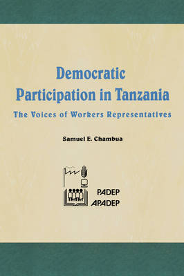 Democratic Participation in Tanzania: The Voices of Workers' Representatives
