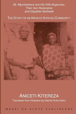 Mr. Myombekere and His Wife Bugonoka, Their Son Ntulanalwo and Daughter Bulihwali: The Story of an Ancient African Community