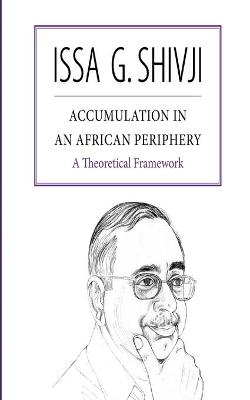 Accumulation in an African Periphery: A Theoretical Framework