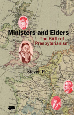 Ministers and Elders: The Birth of Presbyterianism
