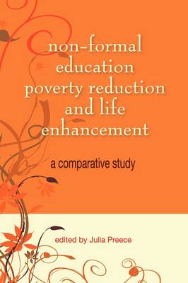 Non-Formal Education, Poverty Reduction and Life Enhancement: A Comparative Study