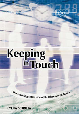 Keeping in Touch: The Sociolinguistics of Mobile Telephony in Malta