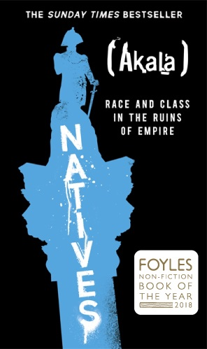 Signed Copy - Natives: Race and Class in the Ruins of Empire