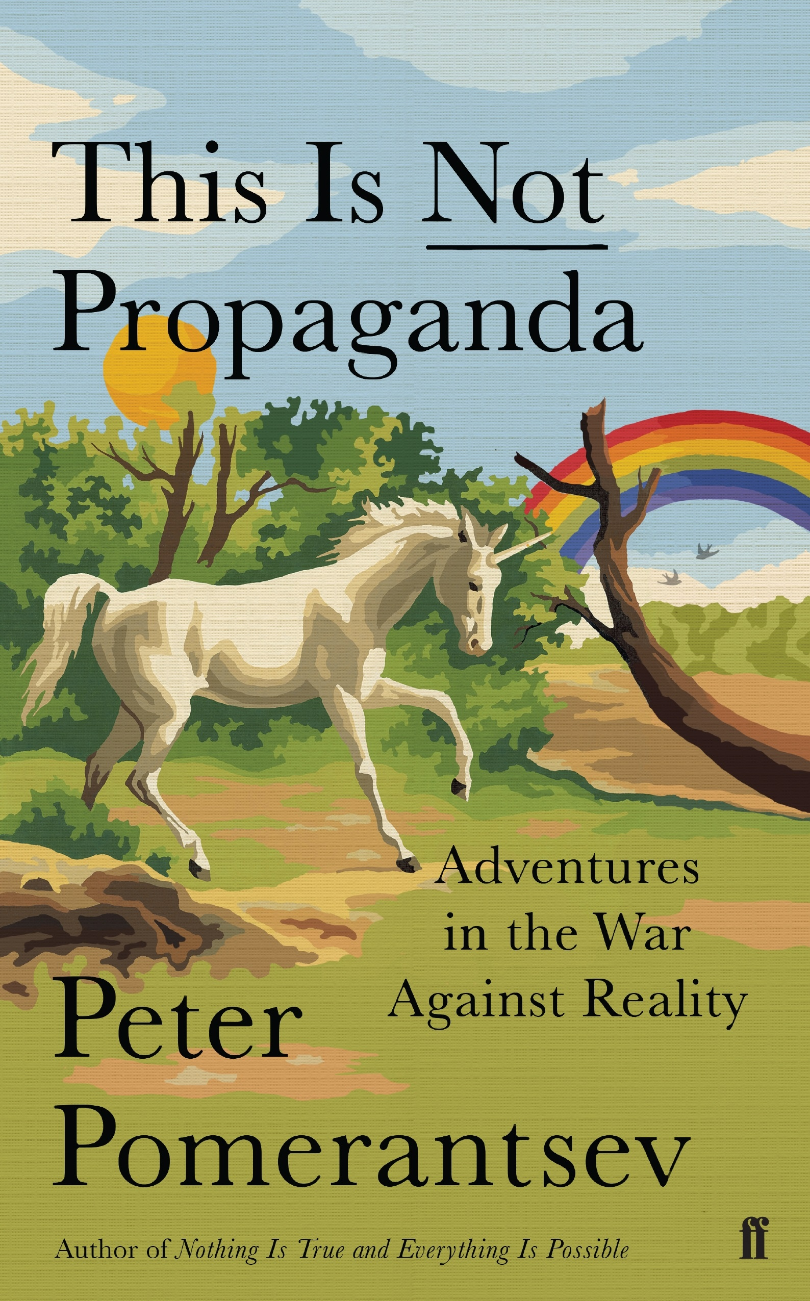 Signed First Edition - This is Not Propaganda: Adventures in the War Against Reality