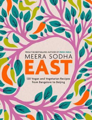 Signed First Edition - East: 120 Vegetarian and Vegan recipes from Bangalore to
