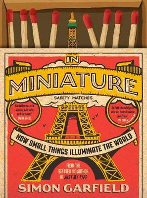 Signed First Edition - In Miniature: How Small Things Illuminate The World